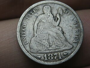 1874 P SEATED LIBERTY SILVER DIME  WITH ARROWS FINE DETAILS