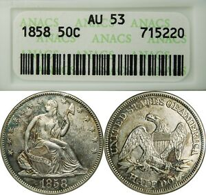 1858 50C SEATED LIBERTY HALF DOLLAR ANACS AU53  OLD COIN SMALL WHITE HOLDER