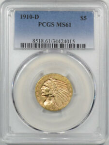 1910 D $5 INDIAN HEAD GOLD PCGS MS 61