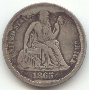 1865 S SEATED LIBERTY DIME  S MINT VF DETAILS