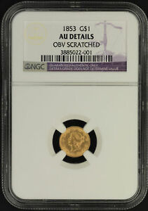 1853 GOLD $1 TYPE 1 LIBERTY NGC AU DETAILS SCRATCH  161298