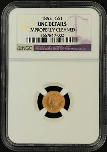 1853 GOLD $1 TYPE 1 LIBERTY NGC UNC DETAILS IMPROPERLY CLEANED  161299