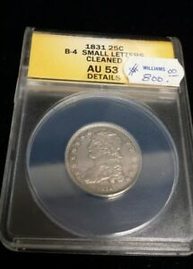 1831 CAPPED BUST SILVER QUARTER ANACS AU53 SMALL LETTERS CLEANED