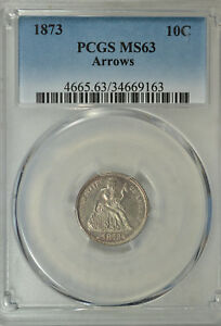 1873 SEATED DIME WITH ARROWS PCGS MS63