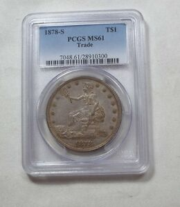 1878 S TRADE DOLLAR CERTIFIED PCGS MS 61 SILVER DOLLAR