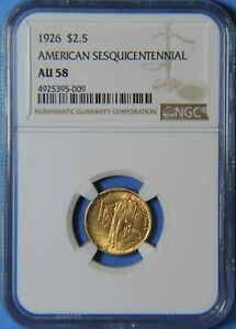 1926 AMERICAN SESQUICENTENNIAL COMMEMORATIVE $2.5 GOLD COIN NGC GRADED AU58