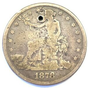 1878 S $1 TRADE SILVER DOLLAR: HOLED