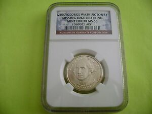 2007 GEORGE WASHINGTON NGC MS65 MISSING EDGE LETTERING US MINT ERROR COIN