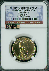 2015 D LYNDEN JOHNSON PRES. DOLLAR NGC MAC MS 67 DMPL 2ND FINEST GRADE SPOTLESS