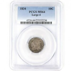Click now to see the BUY IT NOW Price! 1834 LARGE 4 U.S. CAPPED BUST DIME GRADED MS64 BY PCGS