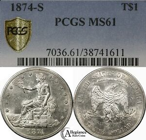 1874 S T$1 TRADE SILVER DOLLAR PCGS MS61  OLD TYPE COIN MONEY J