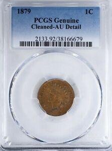 1879 INDIAN HEAD CENT PCGS AU DETAIL CLEANED
