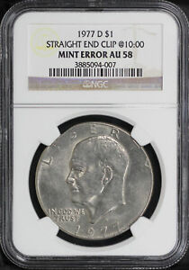 1977 D EISENHOWER IKE DOLLAR NGC AU 58 STRAIGHT END CLIP AT 10:00 ERROR