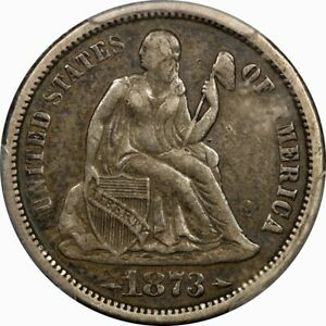 1873 SEATED LIBERTY SILVER DIME PCGS XF40  ARROWS   OLD TYPE COIN