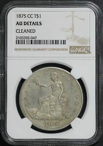 1875 CC TRADE DOLLAR NGC AU DETAILS CLEANED