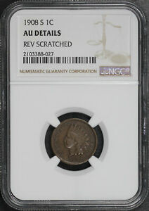 1908 S INDIAN HEAD CENT NGC AU DETAILS REVERSE SCRATCHED