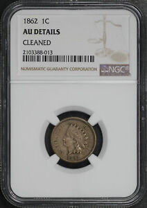 1862 INDIAN HEAD CENT NGC AU DETAILS CLEANED