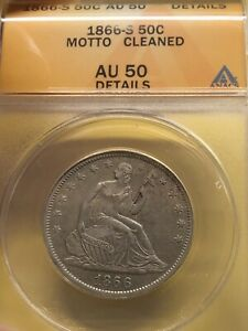 1866 S SEATED LIBERTY HALF DOLLAR WITH MOTTO; ANACS AU 50 DETAILS CLEANED.