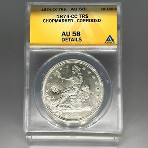 1874 CC TRADE DOLLAR $1 COIN ANACS AU 58 CHOPMARKED  FROM JAPAN TRACKING NO NGC