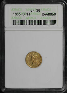 1853 O LIBERTY HEAD GOLD $1 ANACS VF 35 FIRST GENERATION HOLDER