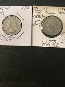 LOT OF 2 ERROR QUARTERS 1998 WITH DYE CRACK AND CLAD MISSING  1995 FILLED DYE
