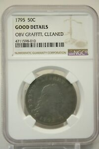 1795 FLOWING HAIR BUST HALF DOLLAR 50C NGC GOOD DETAILS   OBV. GRAFFITI CLEANED
