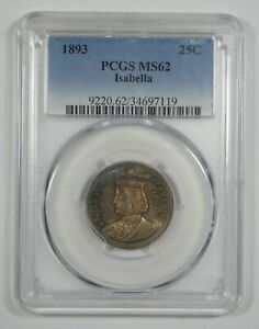 1893 WORLD'S COLUMBIAN EXPO COMMEMORATIVE SILVER ISABELLA QUARTER PCGS MS 62