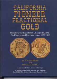 BREEN/GILLIO CALIFORNIA PIONEER GOLD FRACTIONAL REFERENCE 1ST EDITION GOLD RUSH