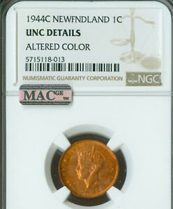 1944 C NEWFOUNDLAND CENT NGC MS 63 ALTERED COLOR  MAC SPOTLESS .