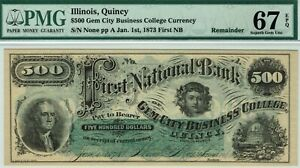 QUINCY ILLINOIS $500 FIRST NATIONAL BANK. PMG 67 EPQ SUPERB GEM UNCIRCULATED.