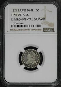 1821 LARGE DATE CAPPED BUST DIME NGC F DETAILS ENVIRONMENTAL DAMAGE