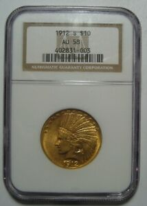 1912 S AU58 NGC $10 INDIAN GOLD PIECE CERTIFIED LOW MINTAGE 300K FREE SHIP