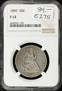 1859 SEATED LIBERTY HALF.  IN NGC HOLDER  F 12.   E275