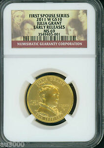 2011 W $10 GOLD JULIA GRANT FIRST SPOUSE NGC MS69 MS 69 ER EARLY RELEASES