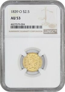 1839 O 2 1/2 NGC AU53   FULLY ROTATED REVERSE   2.50 EARLY GOLD COIN