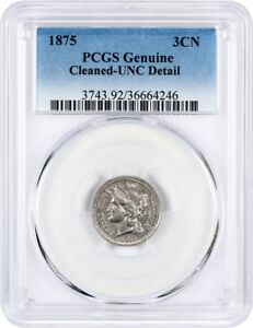 1875 3CN PCGS UNC DETAIL  CLEANED    3 CENT NICKEL