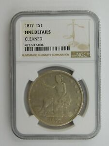 1877 SILVER TRADE DOLLAR NGC CERTIFIED FINE DETAILS CLEANED  108