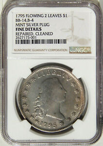 1795 MINT SILVER PLUG $1 NGC FINE DETAILS BB 14 B 4  FLOWING HAIR DOLLAR  GRCON