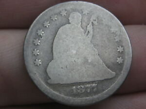 1877 S SILVER SEATED LIBERTY QUARTER  GOOD DETAILS
