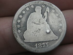 1875 P SILVER SEATED LIBERTY QUARTER  GOOD DETAILS FULL DATE