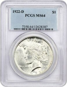 1922 D $1 PCGS MS64   PEACE SILVER DOLLAR