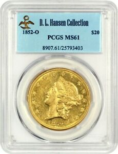 Click now to see the BUY IT NOW Price! 1852 O $20 PCGS MS61 EX: D.L. HANSEN    NEW ORLEANS DOUBLE EAGLE
