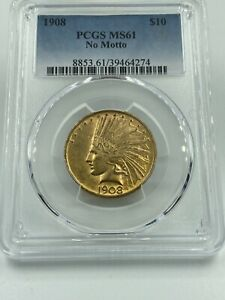 1908 PCGS MS61 NO MOTTO $10 GOLD INDIAN