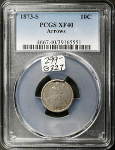 1873 S SEATED LIBERTY DIME.  ARROWS.  IN PCGS HOLDER.  XF40.  G327