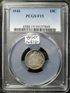 1846 SEATED LIBERTY DIME.  IN PCGS HOLDER.  F15.  G316