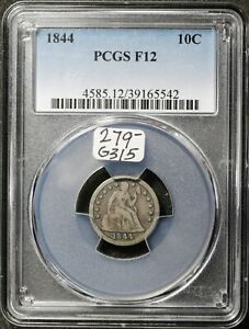 1844 SEATED LIBERTY DIME.  IN PCGS HOLDER.  F12.  G315