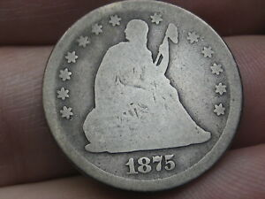 1875 P SILVER SEATED LIBERTY QUARTER  FULL DATE