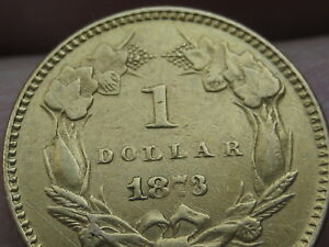 1873 $1 GOLD INDIAN PRINCESS ONE DOLLAR COIN  CLOSED 3