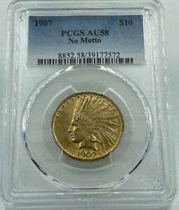 1907 PCGS AU58 NO MOTTO $10 GOLD INDIAN GREAT EYE APPEAL