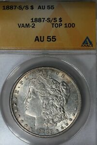 1887   S VAM TOP 100  AU 55  ANACS  MORGAN SILVER DOLLAR $1 MISS LIBERTY HEAD